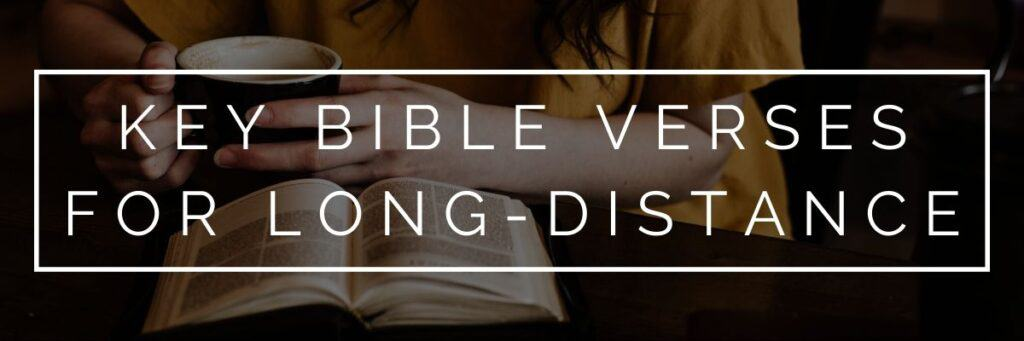 Key Bible Verses for Long-Distance Relationships — 30 Helpful Verses